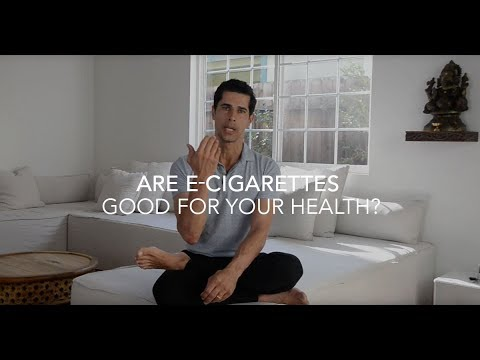 Are E-cigarettes good for your health?