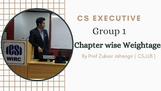 CS Executive Group 1  Chapter wise Weightage by  Prof Zubair Jahangir