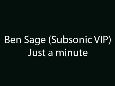 Ben Sage Just a minute (Subsonic VIP)