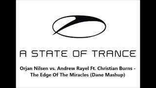 Orjan Nilsen vs  Andrew Rayel Ft  Christian Burns   The Edge Of The Miracles (Dane Mashup)