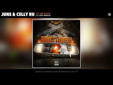 June & Celly Ru - Lay Me Down (Feat. Babyface Gunna) (Audio)