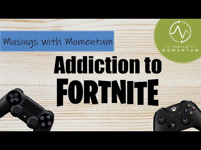 How to Address Fortnite Addiction in Young Adults