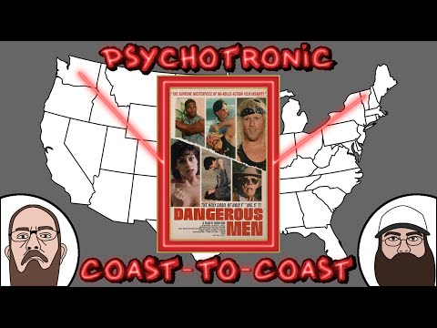 Dangerous Men (2005) | Psychotronic Coast to Coast