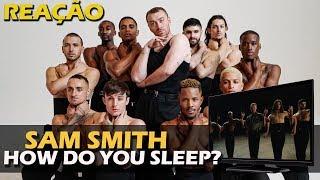 REAÇÃO | SAM SMITH - HOW DO YOU SLEEP? (SINGLE + VIDEO)