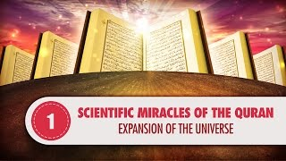 Scientific Miracles of the Quran, 1 - Expansion of the Universe