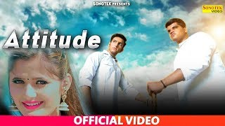 Attitude | Sahil Singh | Latest New Haryanvi Song | Haryanvi 2019 | Sonotek
