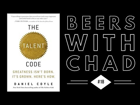 Beers with Chad #18 | The Talent Code