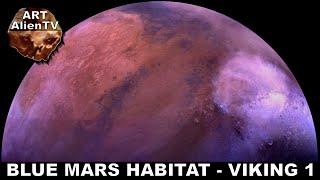 BLUE MARS HABITAT - VIKING 1 - MEDIA COVER UP ? ArtAlienTV - 1080p