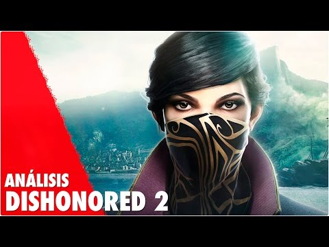 DISHONORED 2 | Review - Análisis