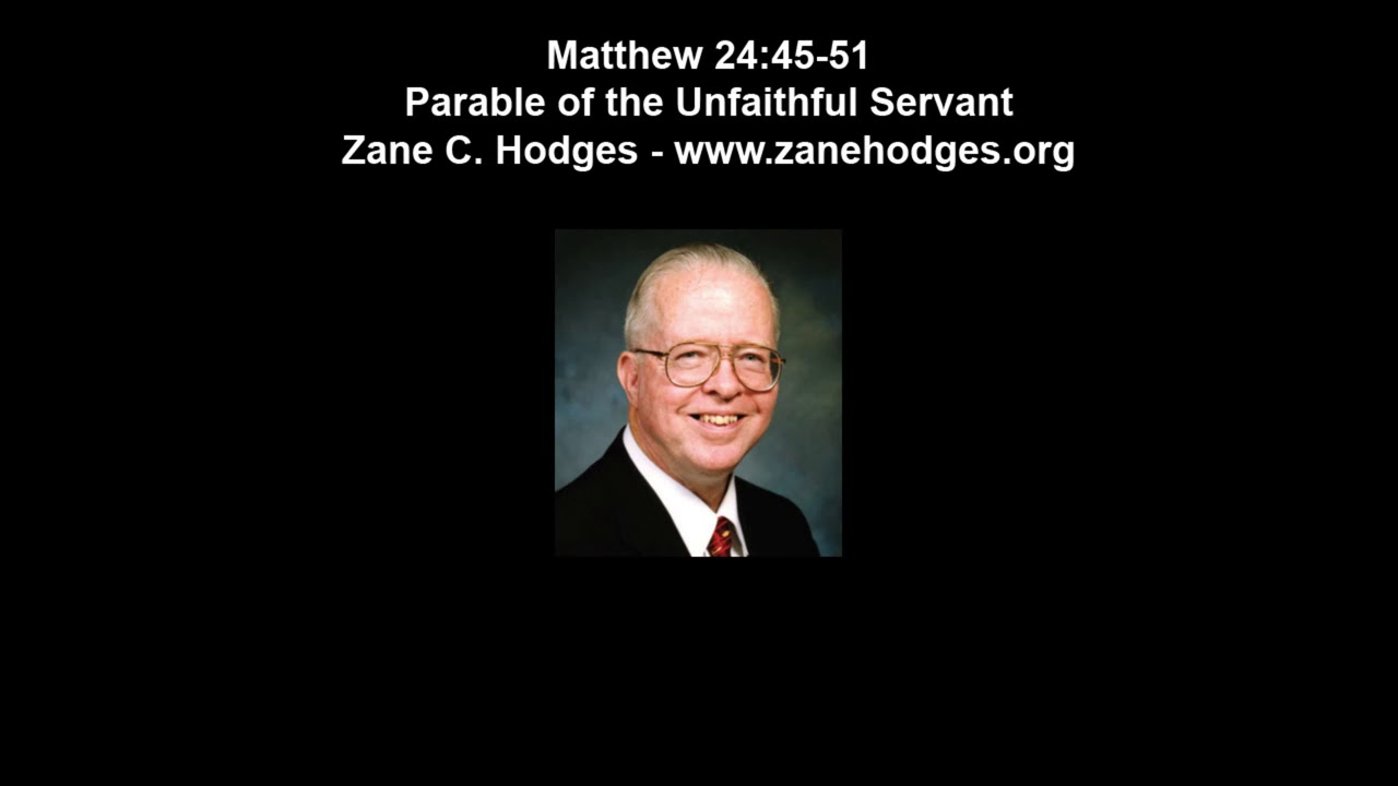 Matthew 24:45-51 - Parable of the Faithful and Unfaithful Servant (1975) - Zane C. Hodges