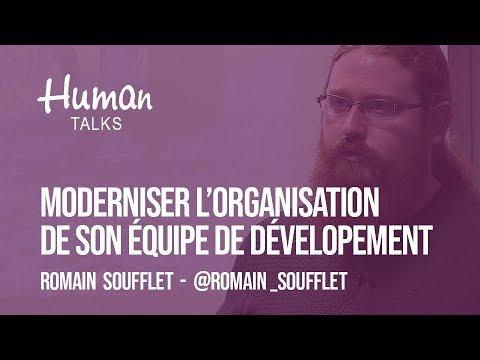 Comment moderniser l'organisation de votre équipe de développement par Romain Soufflet