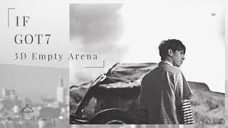 GOT7 (갓세븐) - If (만약에) [3D Empty Arena]