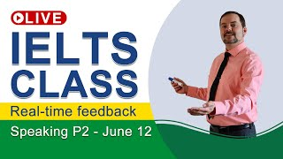 IELTS Live - Speaking Part 2 - Band 9 Success!