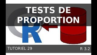 Tutoriel 29 R -  Les tests sur une proportion