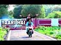 Yaari hai | tony kakkar | riyaz | sidharth | friendship