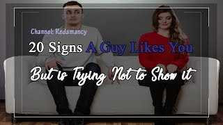 20 Signs A Guy Likes You But is Trying Not to Show it