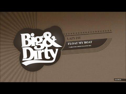 Lazy Jay  Float My Boat Pablo Decoder Floater Remix