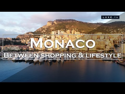Monaco: A journey between shopping and lifestyle