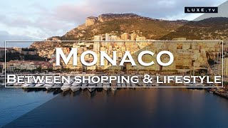 Monaco - A journey between shopping and lifestyle - LUXE.TV