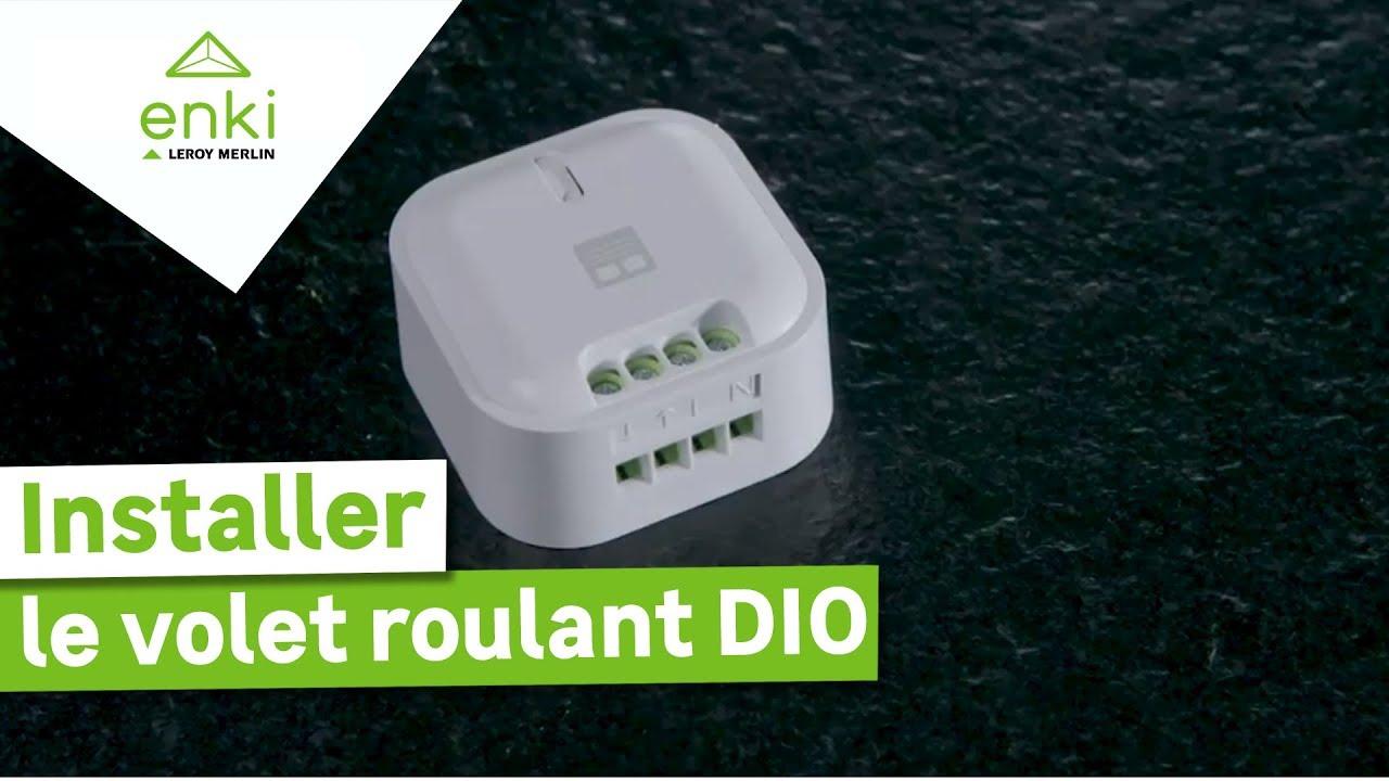Comment Installer Et Utiliser Le Volet Roulant Dio Avec Enki Leroy Merlin Youtube