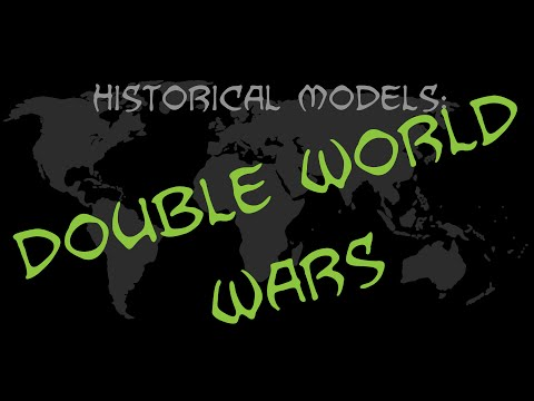 Historical Models Summarized: Double World Wars
