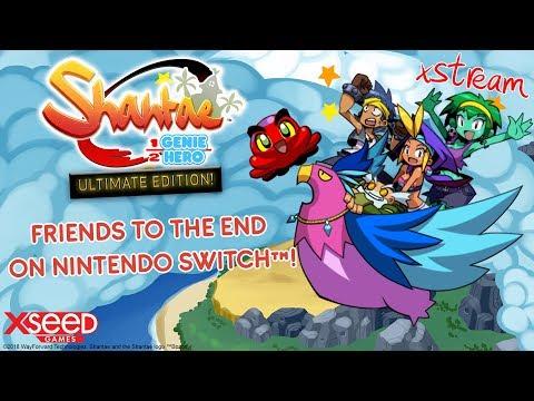 Shantae Half-Genie Hero Ultimate Day 1 Edition | Friends To The End DLC Stream