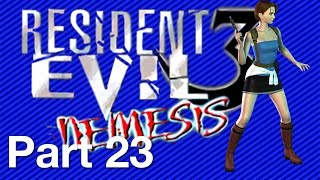 "Resident Evil 3 Nemesis (GC): ""That was sexy!"" Part 23"