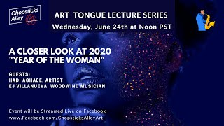 "Art Tongue Lecture Series: A Closer Look: ""Year of the Woman"" -Artists Hadi Aghaee and EJ Villanueva"