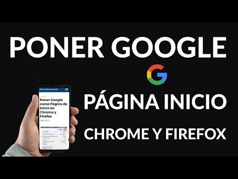 ¿Cómo Poner Google de Página de Inicio en Chrome y Firefox?