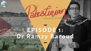 """Ep 1: Featuring Dr. Ramzy Baroud - """"Palestinian: Beyond Conflict"""""""