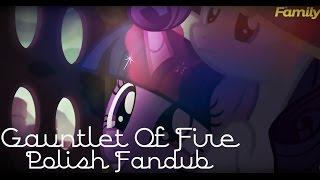 MLP: FiM - Gauntlet Of Fire - POLISH FANDUB