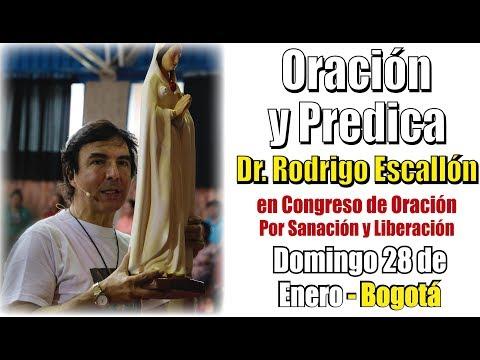 ORACIÓN de SANACIÓN y LIBERACIÓN de Dr. Rodrigo Escallón en congreso 28 de enero 2018