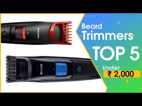 5 Best Beard Trimmers Under Rs 2 000 In India With Price 2019