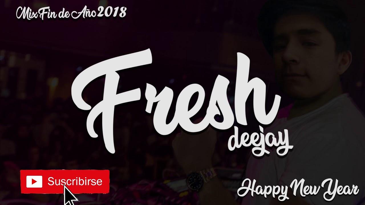 MIX AÑO NUEVO 2019 - Happy New Year - Dj Fresh Perú (reggaeton - salsa - cumbia - merengue - rock)