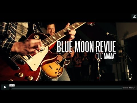 "Blue Moon Revue - ""Lil' Mama"""