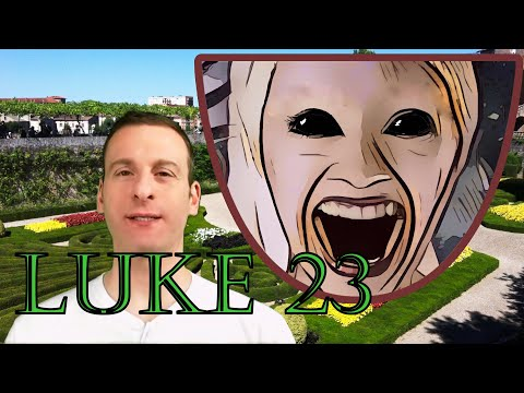 Luke Chapter 23 Summary and What God Wants From Us
