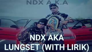 Ndx aka - lungset