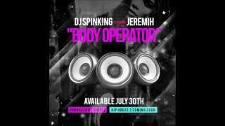 DJ Spinking - Body Operator feat Jeremih (Prod. by Vinylz)