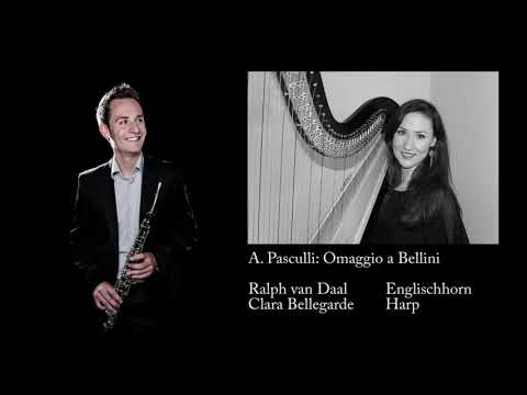 Pasculli/ Hommage a Bellini for Englischhorn and Harp, Ralph van Daal, Clara Bellegarde
