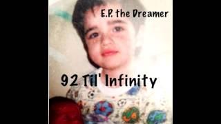 E.P. the Dreamer- 92 Til' Infinity (Thug Cry Remix)