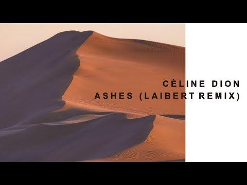 Céline Dion - Ashes (Laibert Remix)