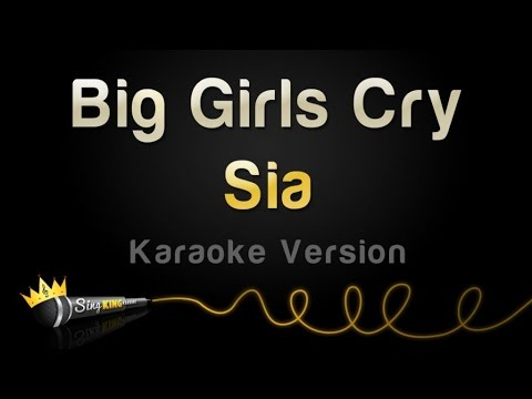 Sia - Big Girls Cry (Karaoke Version)