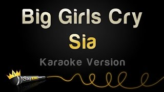 Sia Big Girls Cry Karaoke Version