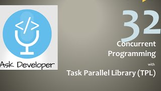 Ask Developer Hangout - 32 - Concurrent Programming with Task Parallel Library (TPL)