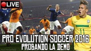 Pro Evolution Soccer 2016 || Probando la demo || LIVE
