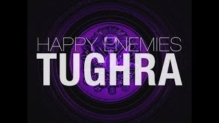 Happy Enemies - TUGHRA (Original Mix)