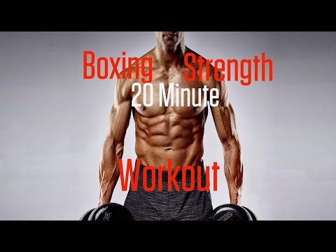 Ultimate 20 Minute Boxing Strength and Conditioning Workout