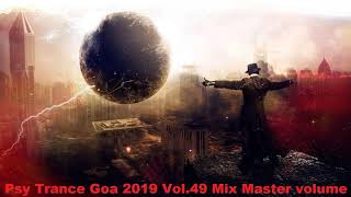 Psy Trance Goa 2019 Vol 49 Mix Master volume