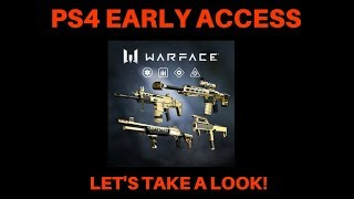 WARFACE PS4 - EARLY ACCESS ITEMS & FIRST LOOK TUTORIAL