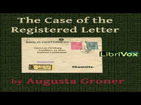 Case Of The Registered Letter | Augusta Groner | Detective Fiction, Short Stories | Speaking Book
